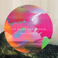 The Naked And Famous - Passive Me • Aggressive You