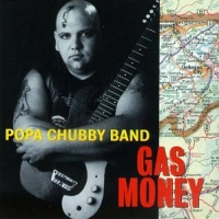 Popa Chubby - Gas Money