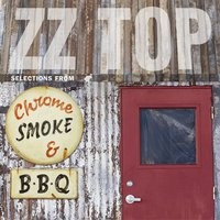 ZZ Top - Chrome, Smoke & BBQ: The ZZ Top Box