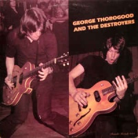 - George Thorogood And The Destroyers
