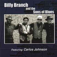 Billy Branch - Billy Branch And The Sons Of Blues