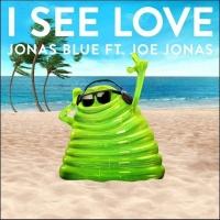 Jonas Blue feat. Joe Jonas - I See Love