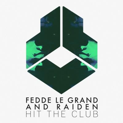 Fedde Le Grand - Hit The Club
