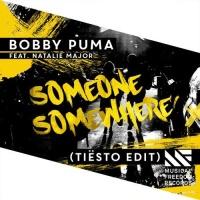 Bobby Puma - Someone Somewhere (Tiesto Edit)