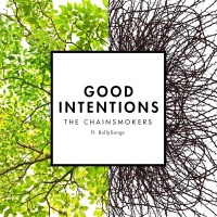 The Chainsmokers - Good Intentions (feat. BullySongs) - Single