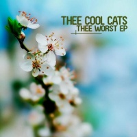 Thee Cool Cats - Thee Worst