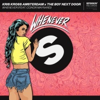 Kris Kross Amsterdam x The Boy Next Door feat. Conor Maynard - Whenever
