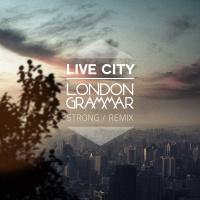 London Grammar - Strong (Live City Remix)