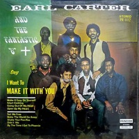 Earl Carter And The Fantastic 6 - Make It With You