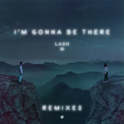Lash - Im Gonna Be There (Louders Remix)