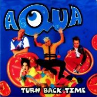 Aqua - Turn Back Time