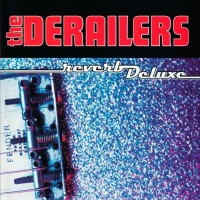 The Derailers - Tears In Your Eyes