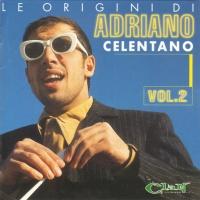 Adriano Celentano - Le Origini Di Adriano Celentano. Vol.2