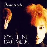 Mylene Farmer - Desenchantee
