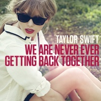 Taylor Swift - We Are Never Ever Getting Back Together (Single)