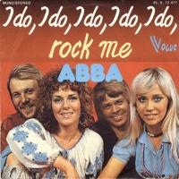 - I Do, I Do, I Do, I Do, I Do / Rock Me