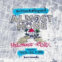 Sultan + Shepard - Almost Home (Melosense Remix)
