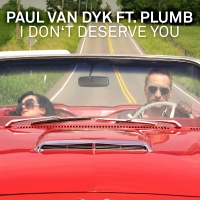 Paul Van Dyk - I Don't Deserve You