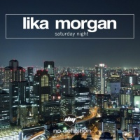 Lika Morgan - Saturday Night