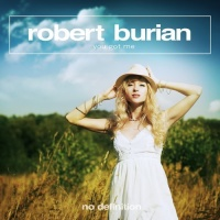 Robert Burian - You Got Me