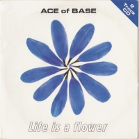 Ace Of Base - Life Is A Flower (Original Version)