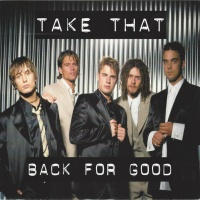Take That - Back For Good (Radio Mix)
