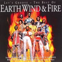 Earth, Wind & Fire - Let's Groove - The Best Of Earth Wind & Fire