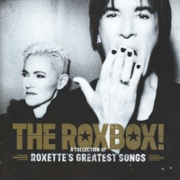 Roxette - The RoxBox! (A Collection Of Roxette's Greatest Songs)