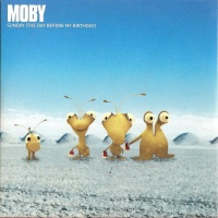 Moby - Sunday (The Day Before My Birthday)