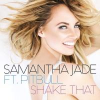 Samantha Jade - Shake That (feat. Pitbull) - Single