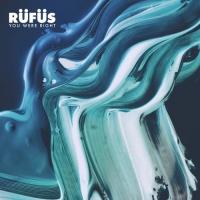 Rüfüs - You Were Right (DJ Edit)