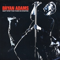 Bryan Adams - Can't Stop This Thing We Started