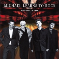 Michael Learns To Rock - Something You Should Know