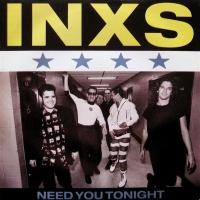 - Need You Tonight