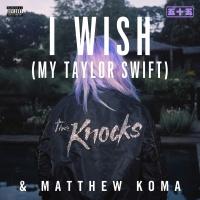 - I Wish (My Taylor Swift) - Single