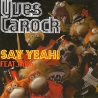 Yves Larock - Say Yeah CDM