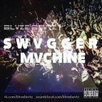 BLVZE BEVTZ - SWVGGER MVCHINE (Original Mix)