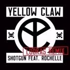Yellow Claw - Shotgun (Lookas Remix)