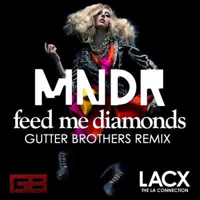 MNDR - Feed Me Diamonds (Gutter Brothers Rmx)