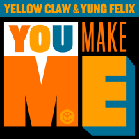 Yellow Claw - You Make Me