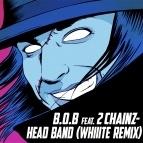 B.O.B - Head Band (Whiiite Rmx)