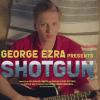 George Ezra - Shotgun