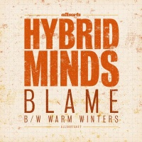 Hybrid Minds - Blame / Warm Winters