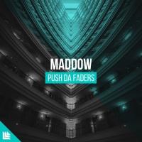 MADDOW - Push Da Faders