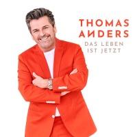 Thomas Anders - Das Leben Ist Jetzt - Single