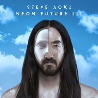 Steve Aoki - Neon Future III