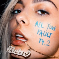 Bebe Rexha - All Your Fault: Pt. 2 - EP