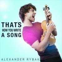 Alexander Rybak - That's How You Write a Song - Single