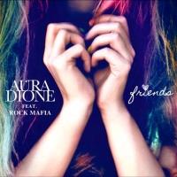 Aura Dione - Friends (Special Version) (Remixes) - EP