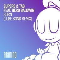 Super8 & Tab - Burn (Luke Bond Remix)